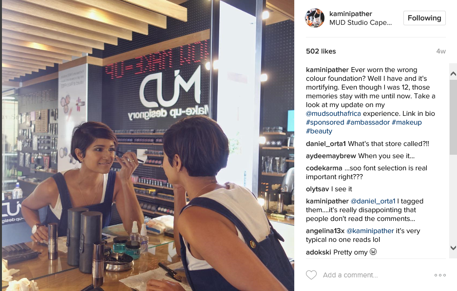 "Winner of South Africa's Masterchef Season 2 competition, Kamini Pather, has attracted an Instagram following of over 26 000 people and has seemingly cashed in on the social media influencer scene, pairing up with various different brands. This post uses the hashtags ""#sponsored"" and ""#ambassador"" to disclose her relationship with the make-up brand MUD."