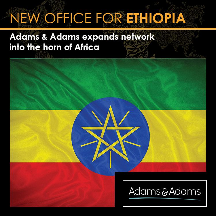 ADAMS & ADAMS ESTABLISHES ASSOCIATE OFFICE IN ETHIOPIA