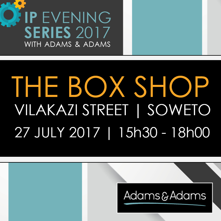 IP EVENING SERIES | 27 JULY 2017 | SOWETO