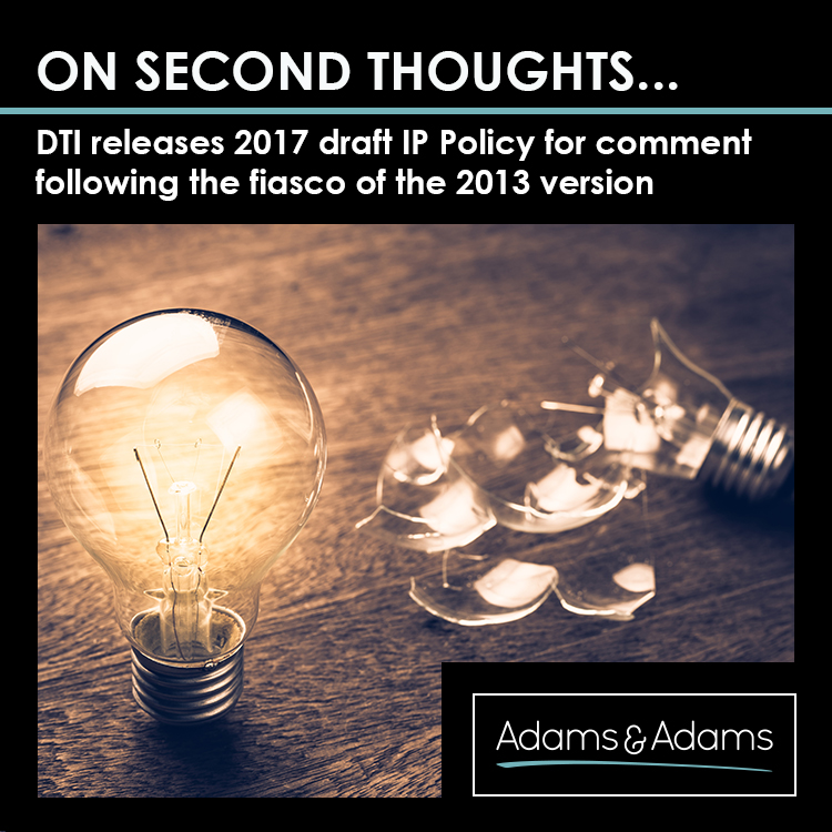 THE DRAFT IP POLICY 2017 | SECOND TIME LUCKY FOR THE DTI?