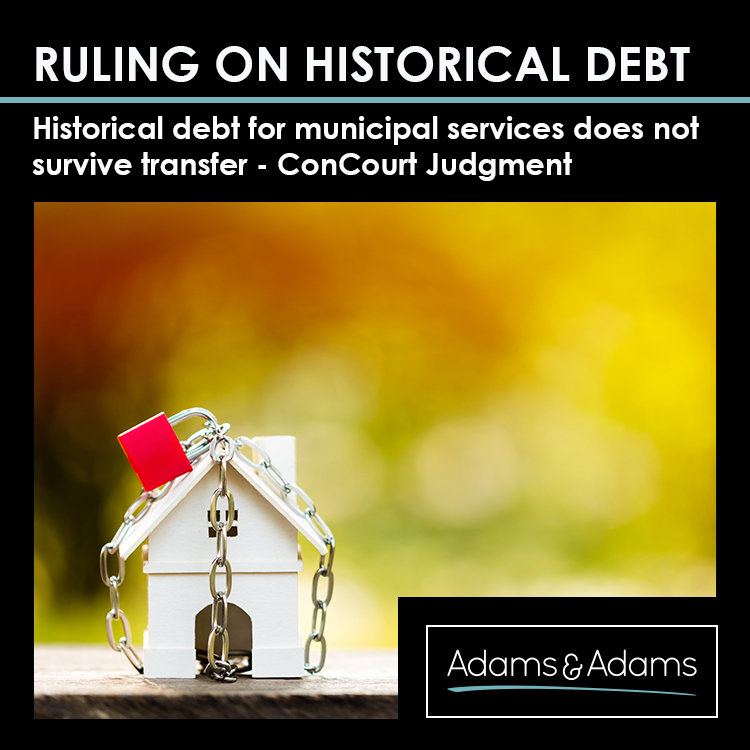 HISTORICAL DEBT FOR MUNICIPAL SERVICES | CONCOURT RULES THAT NEW OWNERS ARE NOT LIABLE