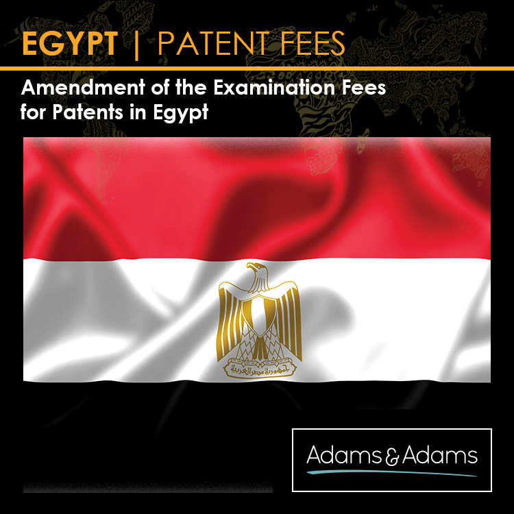 EGYPT | AMENDMENT OF EXAMINATION FEES FOR PATENTS