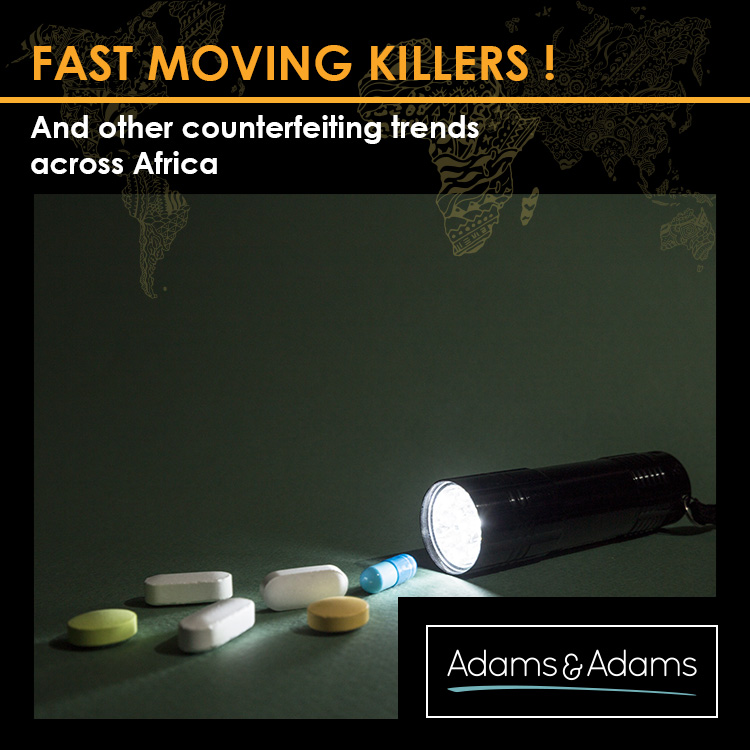 FAST MOVING KILLERS AND OTHER COUNTERFEITING TRENDS IN AFRICA