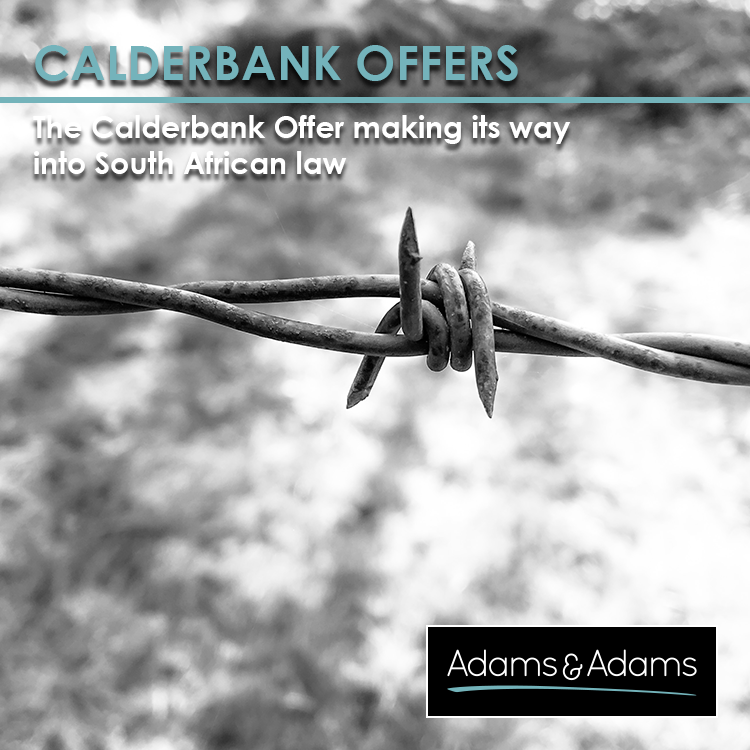 THE 'CALDERBANK OFFER' FINDS ITS WAY INTO SOUTH AFRICAN LAW