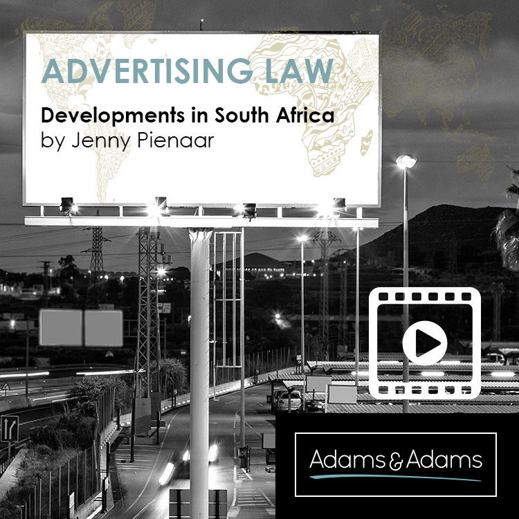 ADVERTISING LAW DEVELOPMENTS IN SOUTH AFRICA