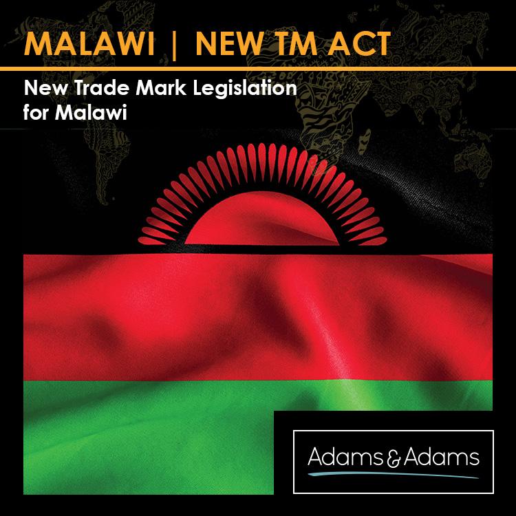 NEW TRADE MARK LEGISLATION FOR MALAWI