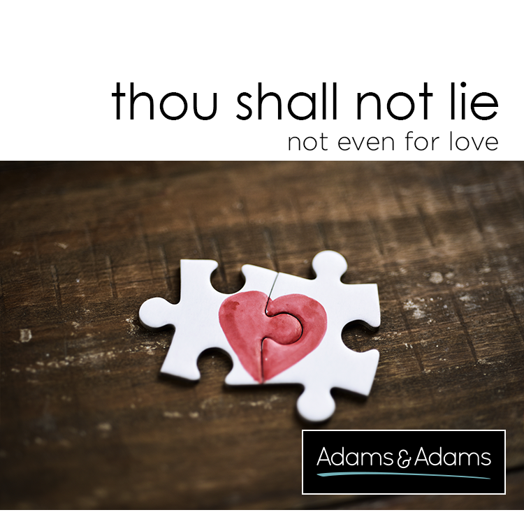 THOU SHALL NOT LIE - EVEN FOR LOVE